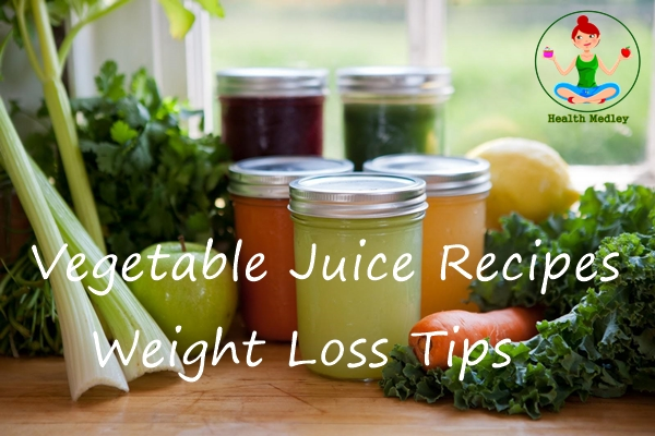 Vegetable Juice Recipes – Best 4 Juicing Recipes for Weight Loss